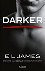 Darker - Cinquante nuances plus sombres par Christian d'E L James
