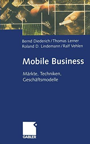 Mobile Business: Märkte, Techniken, Geschäftsmodelle (German Edition)