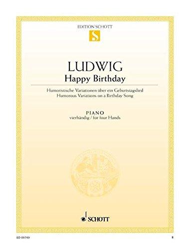 Happy Birthday: Humoristische Variationen über ein Geburtstagslied. Klavier 4-händig. (Edition Schott Einzelausgabe)