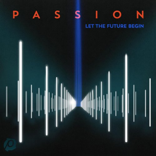 Passion: Let The Future Begin Album Cover