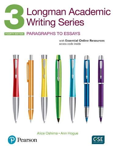 Longman Academic Writing Series 3: Paragraphs to Essays, with Essential Online Resources