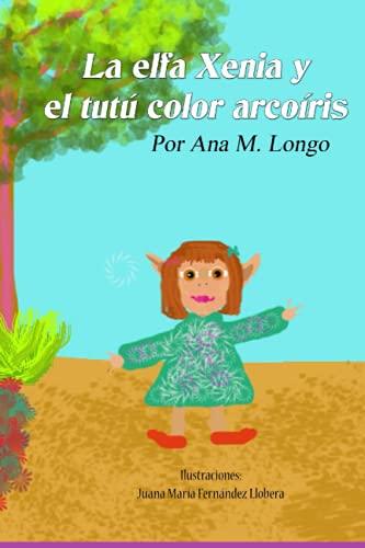 La elfa Xenia y el tutú color arcoíris-Por Ana M. Longo