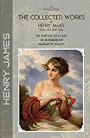 The Collected Works of Henry James, Vol. 04 (of 24): The Portrait of a Lady; The Reverberator; Madame de Mauves (Bookland Classics)