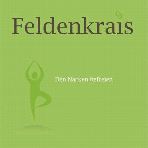 Den Nacken befreien (Feldenkrais mit Christl Schüßler) audiobook cover art