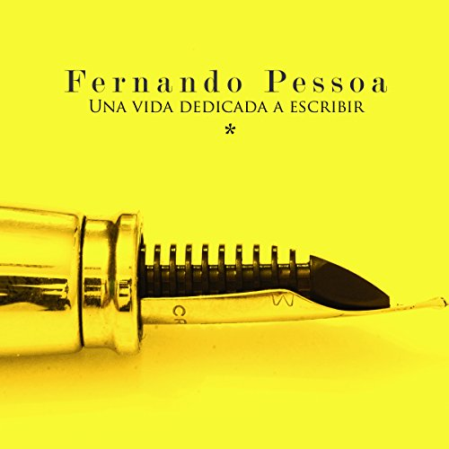 Fernando Pessoa: Una vida dedicada a escribir [Fernando Pessoa: A life dedicated to the craft of writing]  Audiolibri