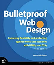 Bulletproof Web Design: Improving Flexibility and Protecting Against Worst-Case Scenarios with HTML5 and CSS3 (Voices That...
