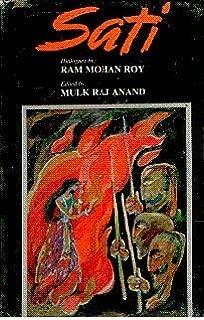 Sati: A Writeup of Raja Ram Mohan Roy About Burning of Widows Alive