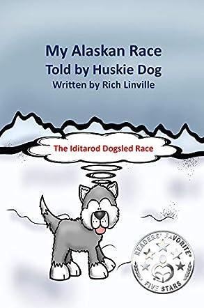 My Alaskan Race Told by Huskie Dog