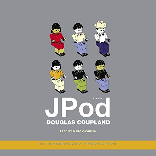 JPod                   By:                                                                                                                                 Douglas Coupland                               Narrated by:                                                                                                                                 Marc Cashman                      Length: 10 hrs and 34 mins     160 ratings     Overall 3.6
