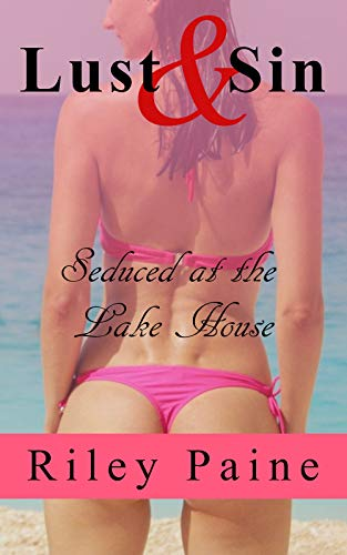 Lust and Sin: Seduced at the Lake House (Temptation and Cheating Book 1) (English Edition)