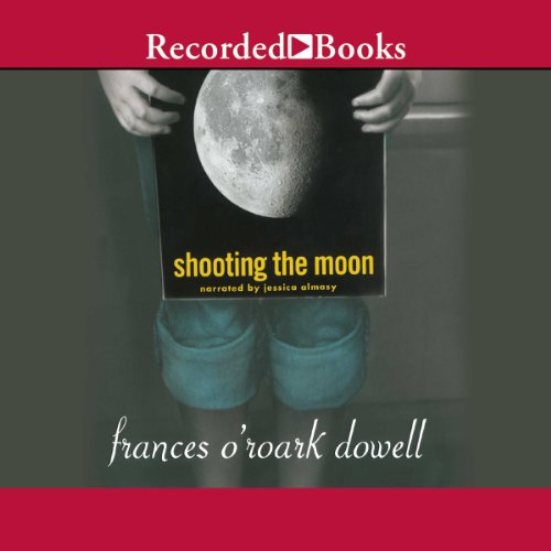 Shooting the Moon                   Written by:                                                                                                                                 Frances O'Roark Dowell                               Narrated by:                                                                                                                                 Jessica Almasy                      Length: 3 hrs and 7 mins     Not rated yet     Overall 0.0