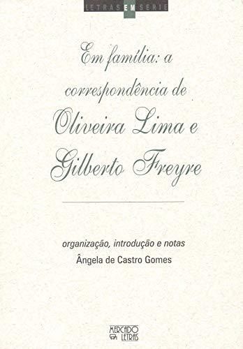 Em Família: a Correspondência de Oliveira Lima e Gilberto Freyre