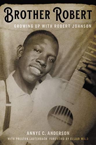 Brother Robert: Growing Up with Robert Johnson