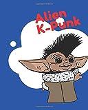 Alien K-Punk: E.T Alien Baby Yoda Parody Themed Sketchbook