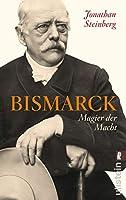 Bismarck: Magier der Macht