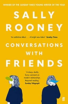 Conversations with Friends: from the internationally bestselling author of Normal People by [Sally Rooney]