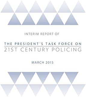 Interim Report of The President's Task Force on 21st Century Policing