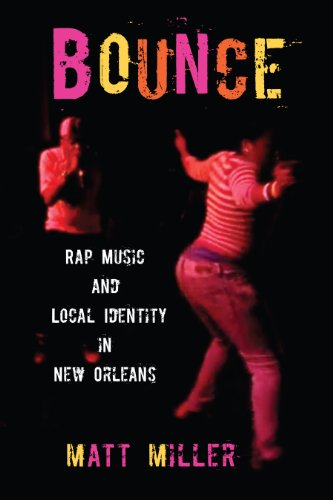 Bounce: Rap Music and Local Identity in New Orleans (American Popular Music) (English Edition)