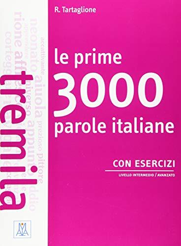 Le prime 3000 parole italiane con esercizi: Livello intermedio / avanzato / Uebungsbuchの詳細を見る