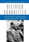 Theological Education Underground, 1937-1940 (Dietrich Bonhoeffer Works, Vol. 15)