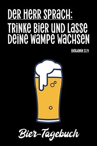 Der Herr sprach: trinke Bier und lasse deine Wampe wachsen - Bierjamin 11:14 Mein Bier-Tagebuch: A5 ( 6x9 in) Bier-Journal für Genießer I 110 Seiten ... I Egal ob Weizen, Helles oder Dunkles Bier