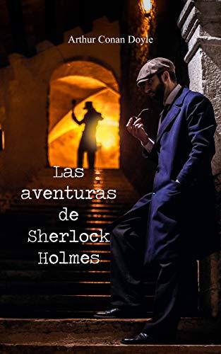 Las Aventuras de Sherlock Holmes (Spanish Edition): Edición Especial. 12 Historias de Sherlock Holmes en Español