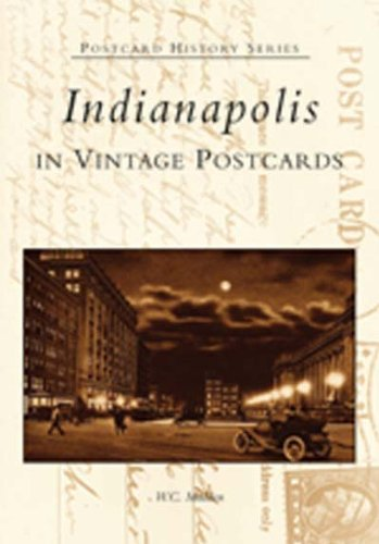 Indianapolis in Vintage Postcards (Postcard History Series)