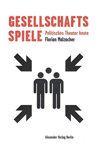 Gesellschaftsspiele: Politisches Theater heute