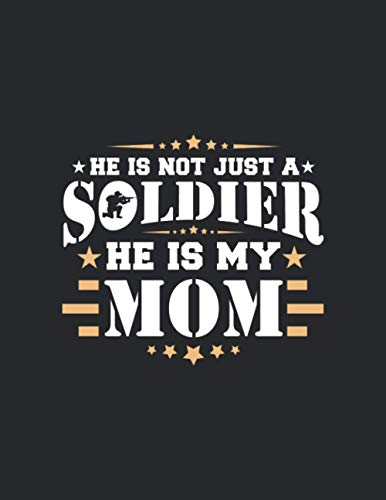 he is not just a soldier he is my mom: Primary Composition Notebook Handwriting Practice Paper of Dreams Journal Diary Notebook