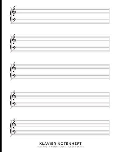Klavier Notenheft: Notizbuch mit leeren Notenlinien zum Schreiben Ihrer Lieblingskompositionen oder Musik | 21,6 x 27,9 cm