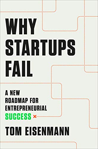Compare Textbook Prices for Why Startups Fail: A New Roadmap for Entrepreneurial Success  ISBN 9780593137024 by Eisenmann, Tom