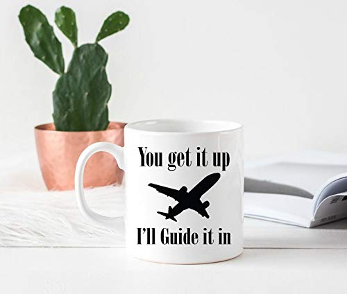 Funny Air traffic controller mug, Air traffic controller gift, Gag gift, You Get It Up I'll Guide It In funny ATC gift, Air Traffic Control