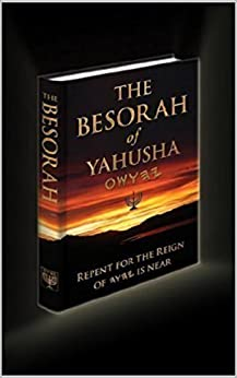 THE BESORAH of YAHUSHA (END TIME BESORAH) Original Edition - The Lamb's Book of Life by [Sea Urchin Enterprises]