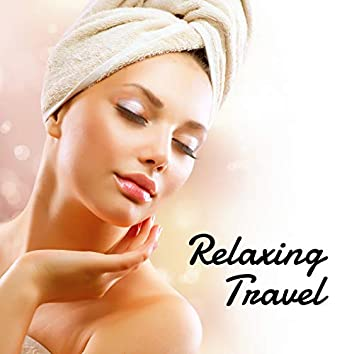 Relaxing Travel – Healing Therapy Music with Nature Sounds for Deep Relaxation at the Spa