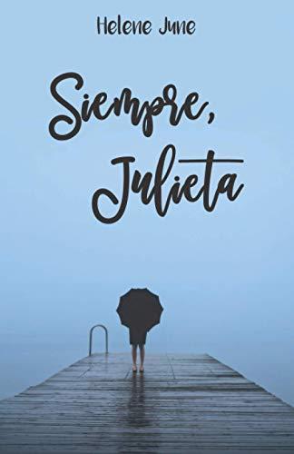 """Siempre Julieta: Libro 3 trilogía romántica """"Julieta"""""""