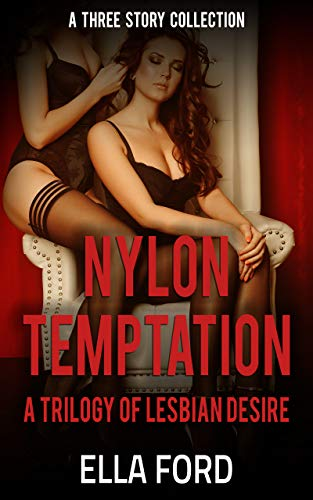Nylon Temptation: A Trilogy of Lesbian Desire (English Edition)