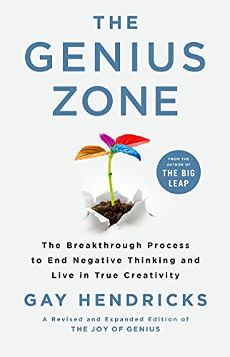 Compare Textbook Prices for The Genius Zone: The Breakthrough Process to End Negative Thinking and Live in True Creativity  ISBN 9781250246547 by Hendricks PH.D., Gay