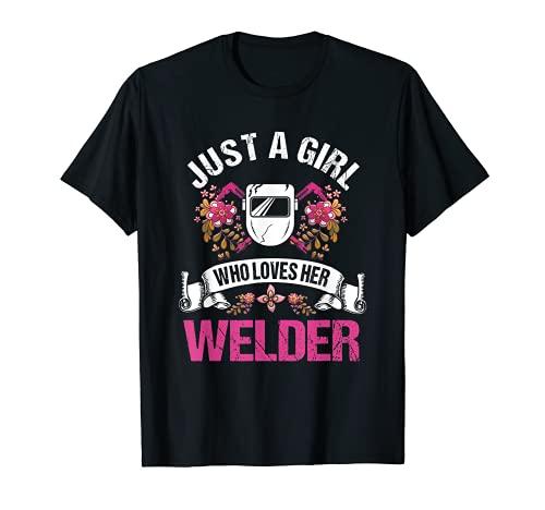 Welder Gifts Wife Girlfriend A Girl Who Loves Her Welder T-Shirt