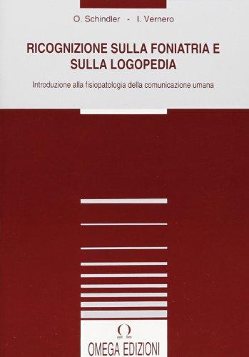 Ricognizione sulla foniatria e sulla logopedia. Introduzione alla fisioterapia della comunicazione umana