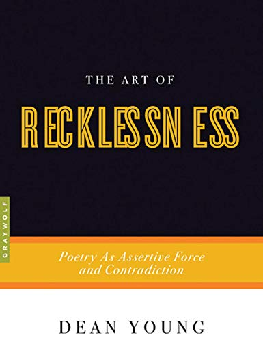 The Art of Recklessness: Poetry as Assertive Force and...