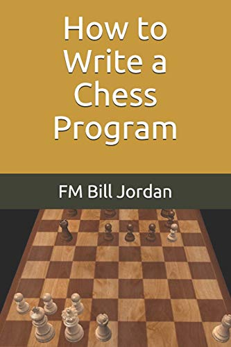 How to Write a Chess Program