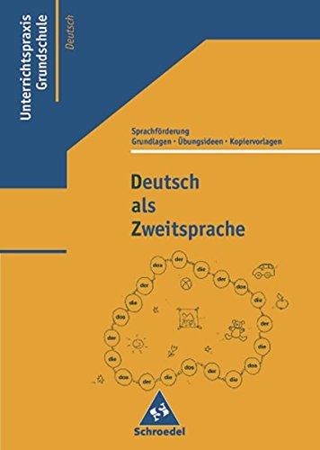 Deutsch als Zweitsprache: Grundlagen, Übungsideen und Kopiervorlagen zur Sprachförderung: DaZ. Grundlagen, Übungsideen und Kopiervorlagen zur Sprachförderung