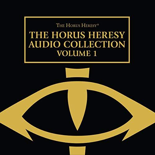 The Horus Heresy Audio Collection: Volume 1: The Horus Heresy Series