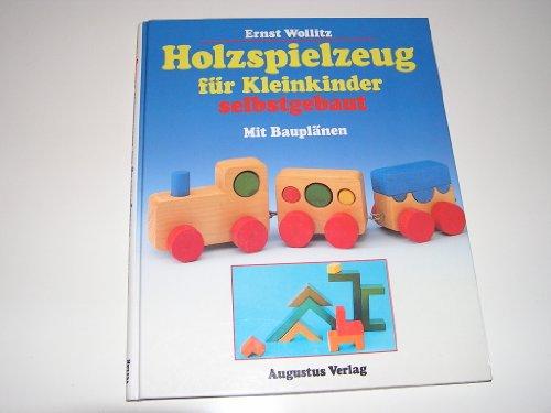 Holzspielzeug für Kleinkinder selbst gebaut. Mit Bauplänen