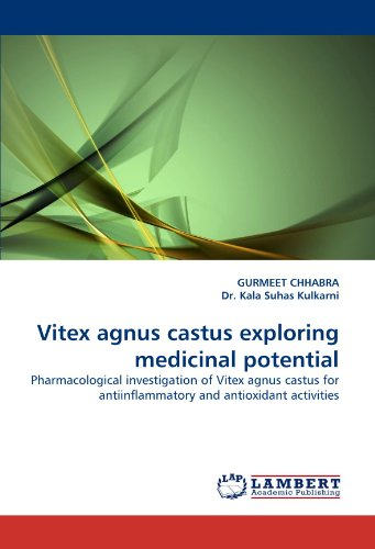 Vitex agnus castus exploring medicinal potential: Pharmacological investigation of Vitex agnus castus for antiinflammatory and antioxidant activities