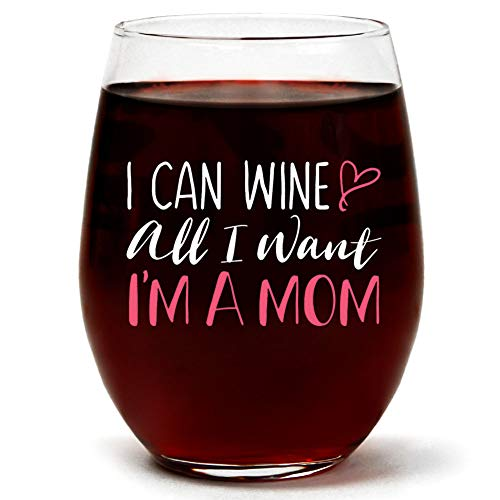 """""""I Can Wine All I Want I'm A Mom"""" New Mom Gifts 