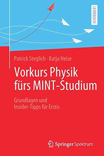 Vorkurs Physik fürs MINT-Studium: Grundlagen und Insider-Tipps für Erstis