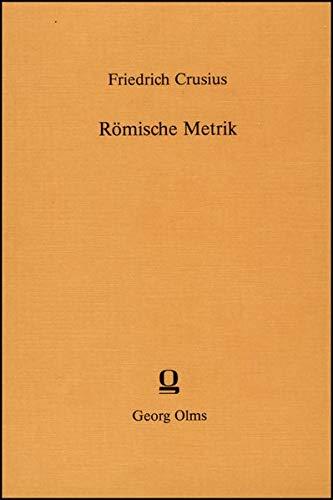Römische Metrik: Eine Einführung. Neu bearbeitet von Hans Rubenbauer.