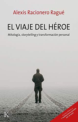 El viaje del héroe: Mitología, storytelling y transformación personal (Psicologia)