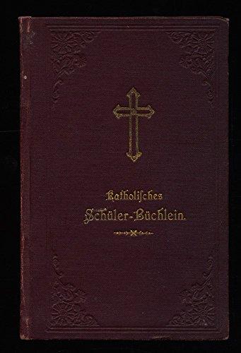 Katholisches Schüler-Büchlein für Mess-, Beicht- und Nachmittags-Andacht für das Erzbistum Freiburg.